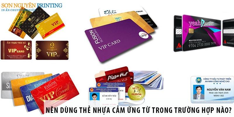 Nên dùng thẻ nhựa cảm ứng trong trường hợp nào?