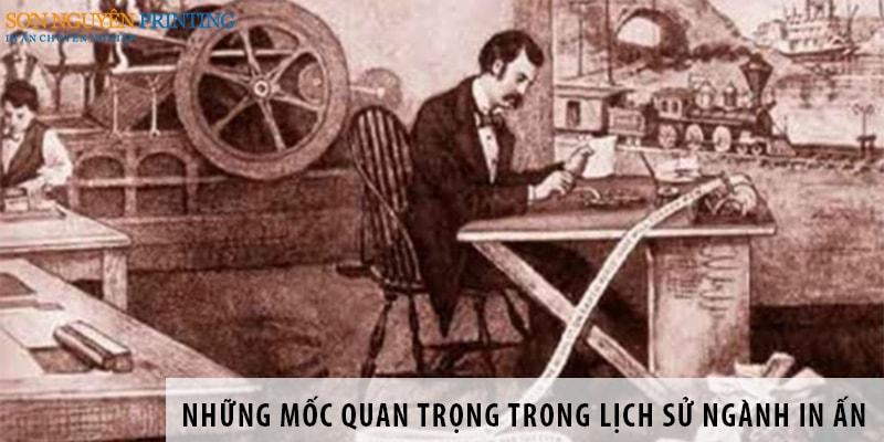 Những mốc quan trọng trong lịch sử phát triển ngành in ấn