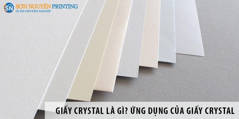Giấy Crystal là gì? Ứng dụng của giấy Crystal trong ngành in