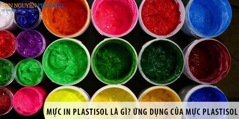 Mực in Plastisol là gì? Các ứng dụng của mực Plastisol
